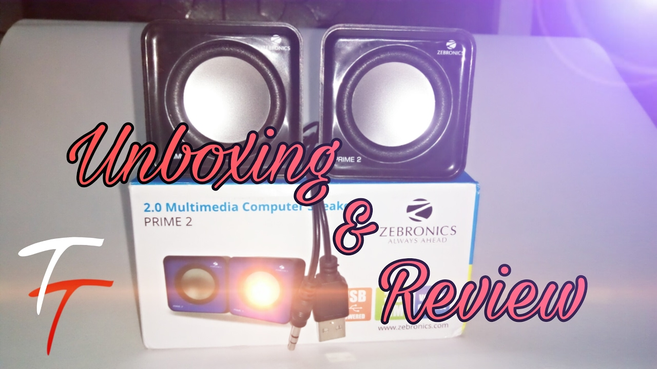 Zebronics Prime 2 0 Speaker Unboxing Review Must Watch Little Monster