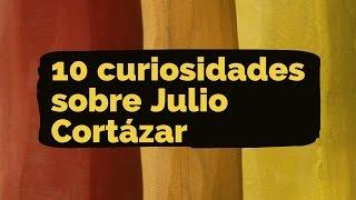 10 curiosidades sobre Julio Cortázar