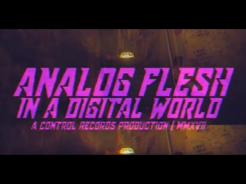 WILLIAM CONTROL - Analog Flesh In A Digital World (OFFICIAL VIDEO)