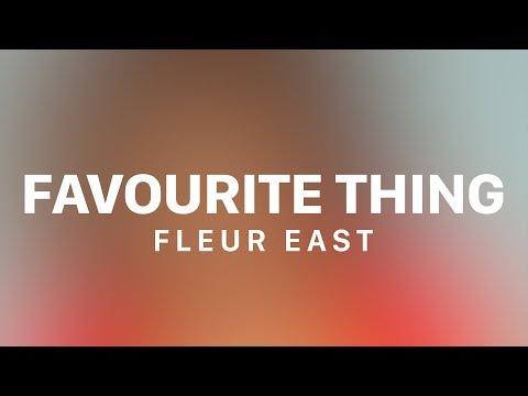 Fleur East - Favourite Thing (Lyric Video)