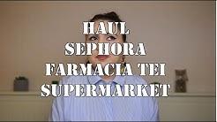 Haul | Sephora, Farmacia Tei, Supermarket