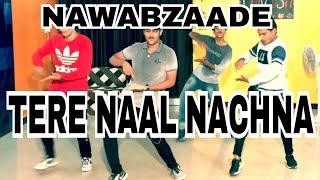 NAWABZAADE||TERE NAAL NACHNA||badshah sunnada s||dance cover ||choreography || lavish
