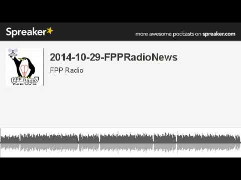 2014-10-29-FPPRadioNews (made with Spreaker)