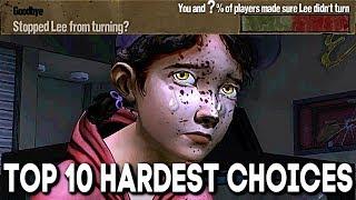 Top 10 HARDEST CHOICES - The Walking Dead: Seasons 1-4 (TELLTALE GAMES)