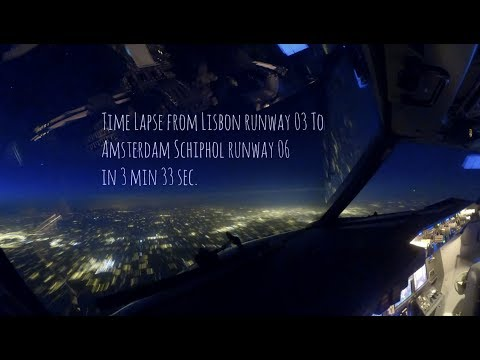 Cockpit time lapse Lisbon airport departure and landing at Amsterdam Schiphol. (LIS - AMS)