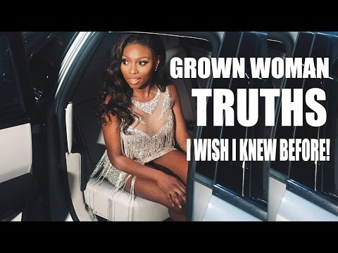GROWN WOMAN TRUTHS I WISH I KNEW BEFORE & BIRTHDAY VIDEO!