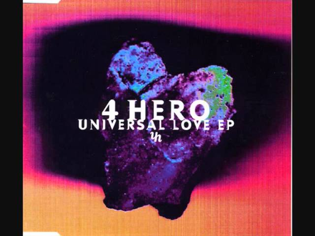 4 Hero - Universal Love (4 Hero Mix)