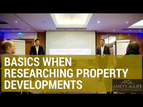 Basics When Researching Property Developments | Liam Ryan, Assets For Life