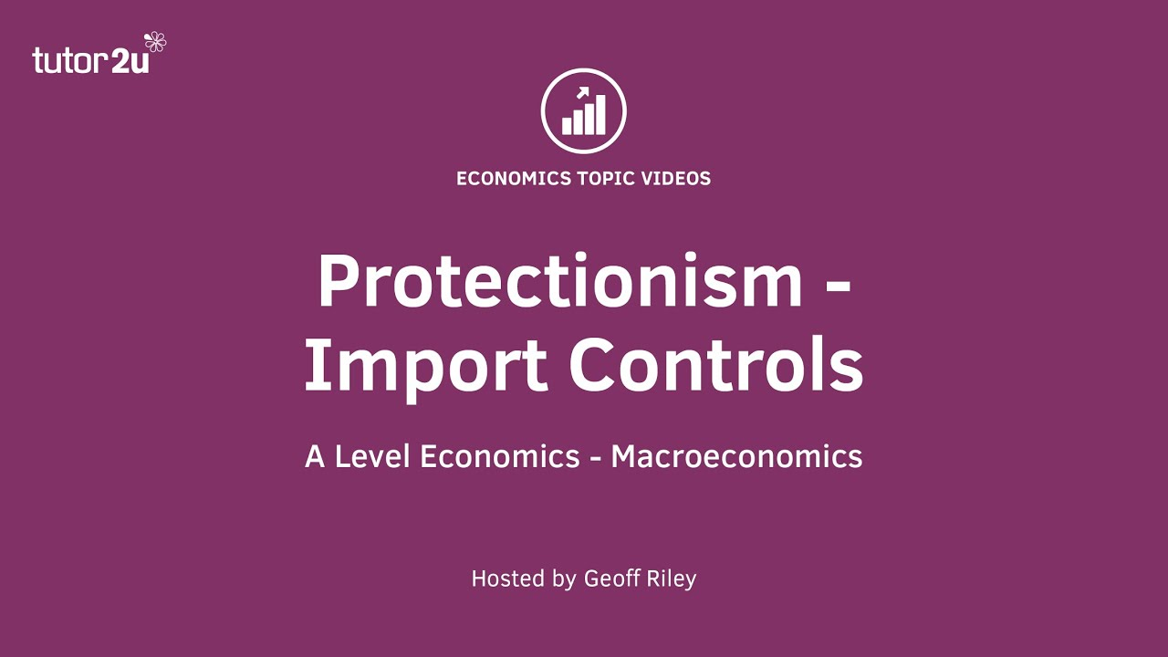 Protectionism | Economics | tutor2u