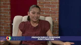 Univers psihic, Florina Virna, invitat Cristina Petcu - Provocările Perioadei Post-partum
