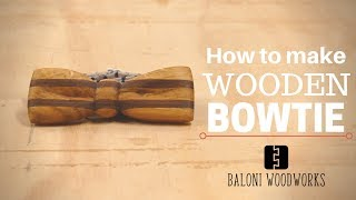 How to make a Wooden BOWTIE // Baloni Woodworks