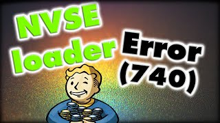 NVSE.Loader Error (740) *Fix*(Fallout new Vegas)
