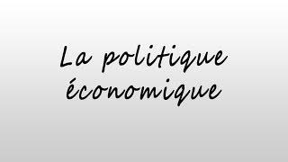 La Politique Économique -