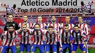Atletico Madrid - Top 10 Goals 2014/2015