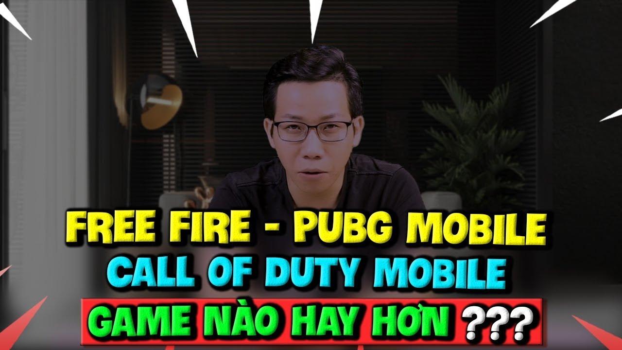 Hỏi Đáp Gaming Số 19: Free Fire, PUBG Mobile, COD Mobile – Game Nào Hay Hơn?