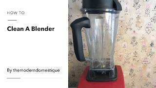 How to quickly and easily clean your blender