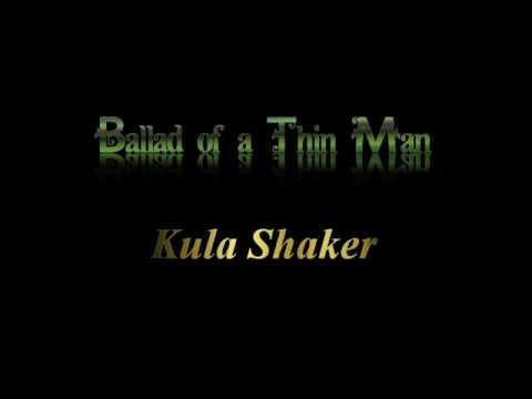 Ballad Of A Thin Man - Kula Shaker