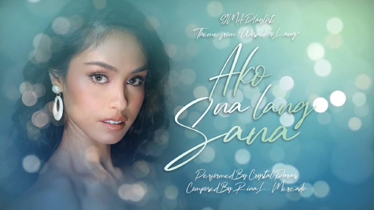 """Playlist Lyric Video: """"Ako Na Lang Sana"""" by Crystal Paras (Wish Ko Lang Anniversary OST)"""