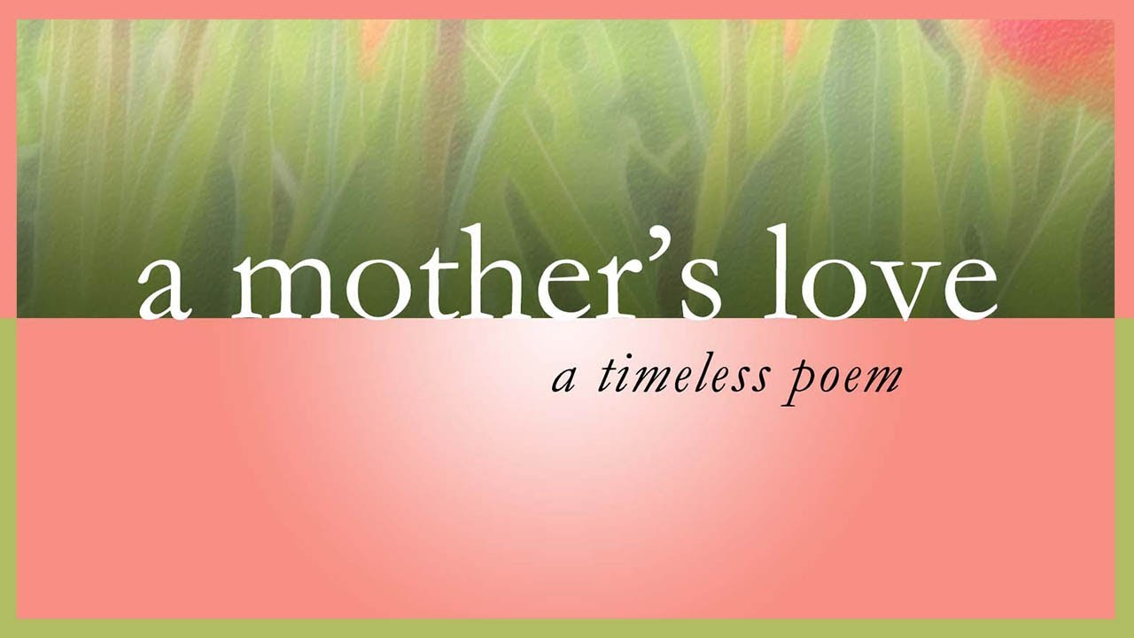Mothers Love - A Timeless Poem For Mom - YouTube
