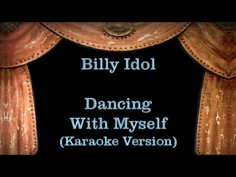 Billy Idol - Dancing With Myself - Lyrics (Karaoke Version)