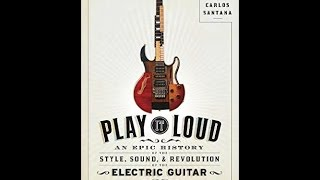 Play It Loud - The History Of The Electric Guitar