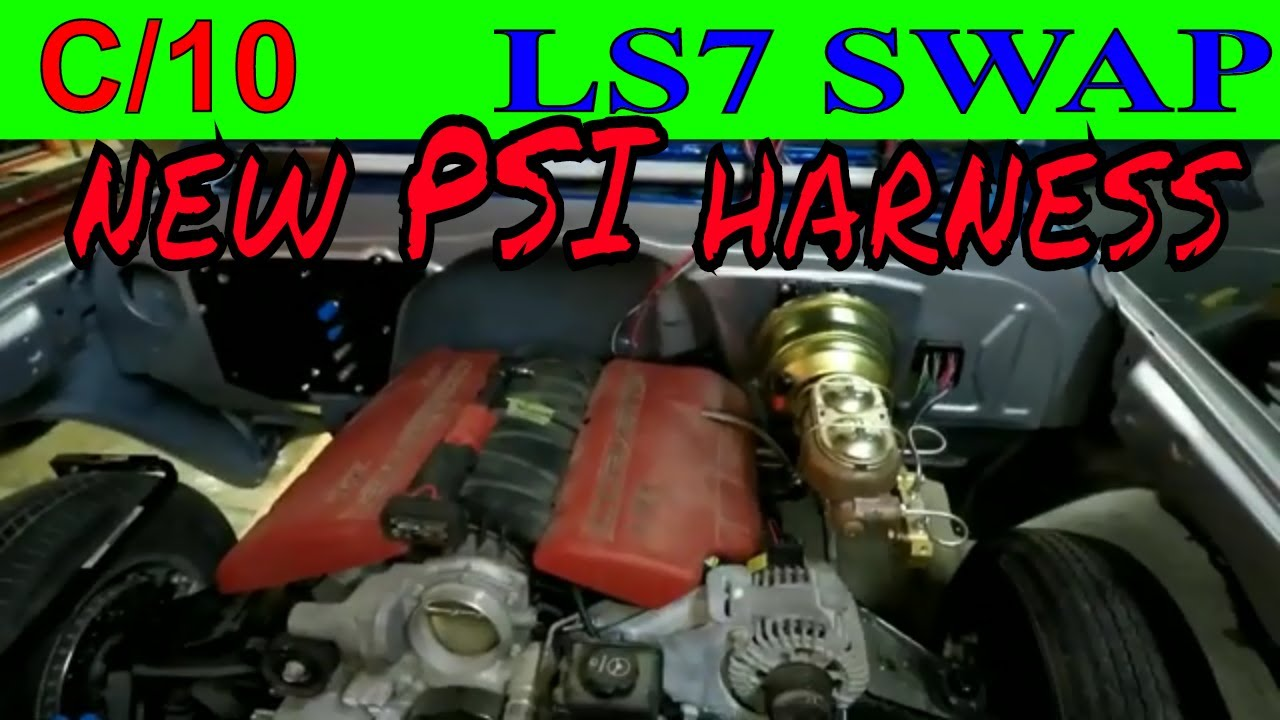 c10 ls7 get a new psi engine harness