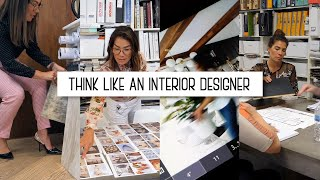 THINK LIKE AN INTERIOR DESIGNER