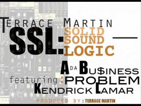 Terrace Martin- SSL Ft Problem A Da Bu$iness & Kendrick Lamar