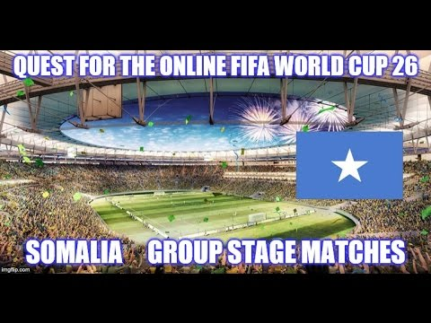 Quest for the online fifa world cup 26. Somalia. Group stage matches.