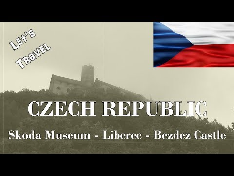 Let's Travel: Czech Republic - Skoda Museum - Liberec - Bezdez Castle [English]