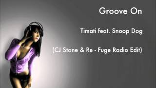 Timati feat. Snoop Dogg - Groove On (CJ Stone & Re-Fuge Radio Edit)