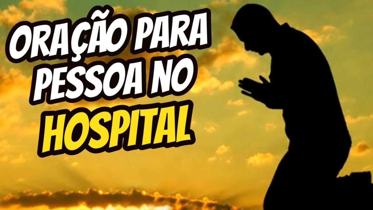 Oração Para Pessoa No Hospital Oração Para Quem Esta Na