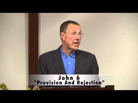 """John 6 ~ """"Provision And Rejection"""""""