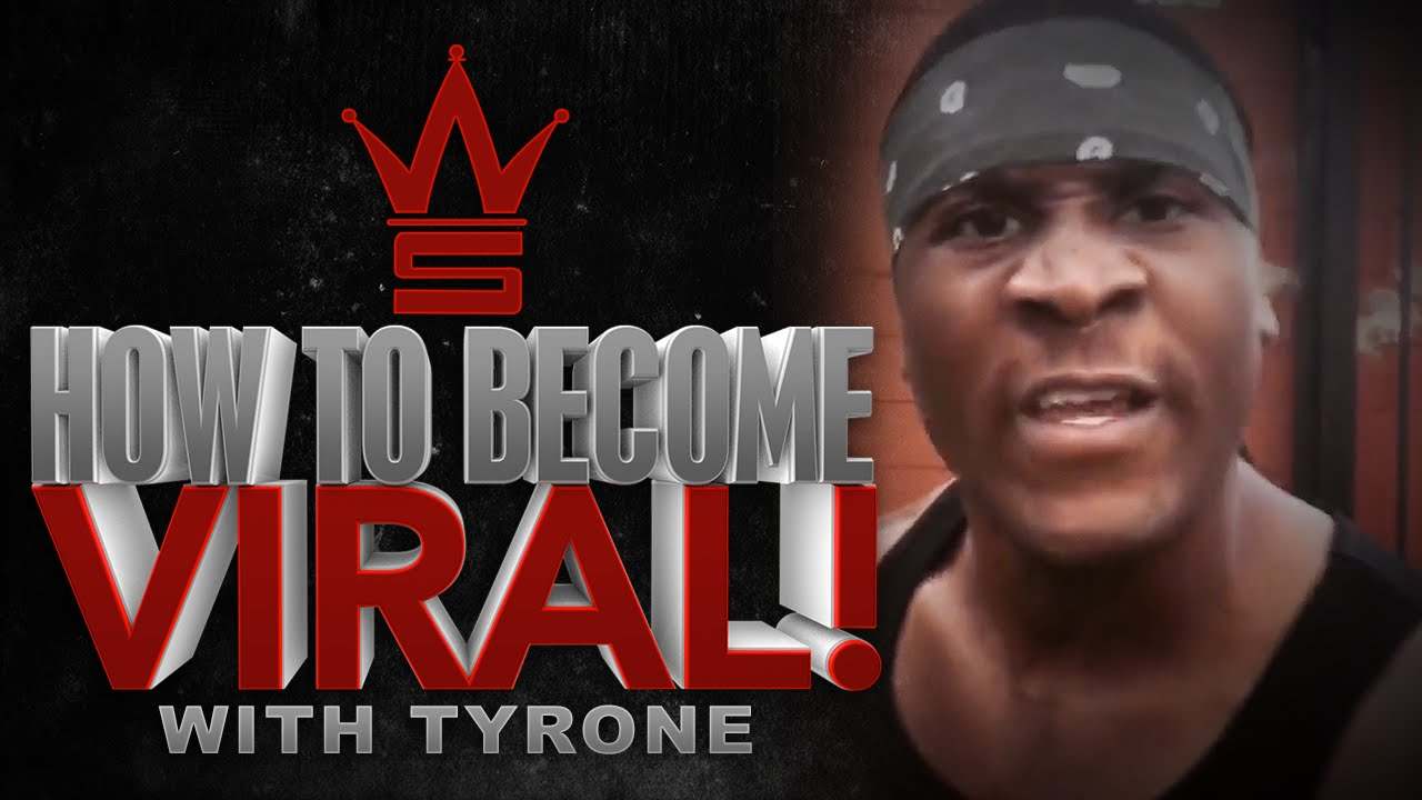 """How To Become Viral"" With Tyrone!"