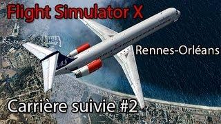 Flight Simulator X: Rennes-Orléans | #2 Carrière suivie - Fs Passenger | Avro RJ 85 City Jet| FR/HD
