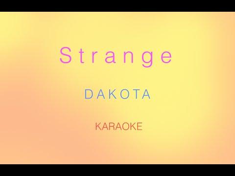 Dakota - Strange (Karaoke)