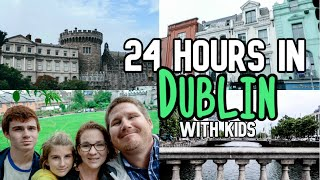 24 Hours in Dublin Ireland Travel Vlog | Europe Vacation With Kids | Travel Series