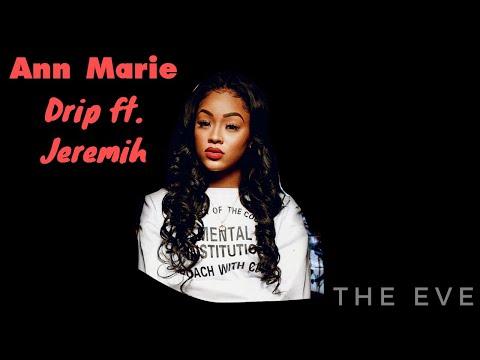 Ann Marie – Drip ft. Jeremih (Lyric Video)