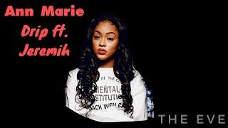 Ann Marie - Drip ft. Jeremih (Lyric)