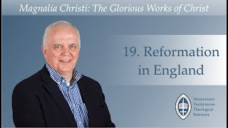 Episode 19: Reformation in England With Rev. Dr Ian Hamilton