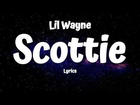 Lil Wayne - Scottie (Lyrics)