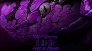 MixRhymez - Dead & Gone (Official Audio)