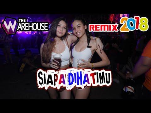 SIAPA DIHATIMU Remix 2018-The Warehouse