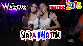Gambar cover SIAPA DIHATIMU Remix 2018-The Warehouse
