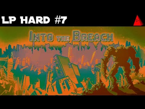 I've Got the Power (The Last Stand) - Let's Play Into the Breach Hard Difficulty #7 - Rusting Hulks