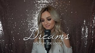 Dreams - The Cranberries  |  Cover by Zoe Louise