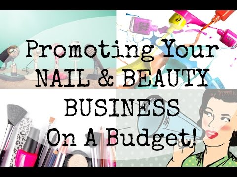 How To Promote Your Nail or Beauty Business On A Budget