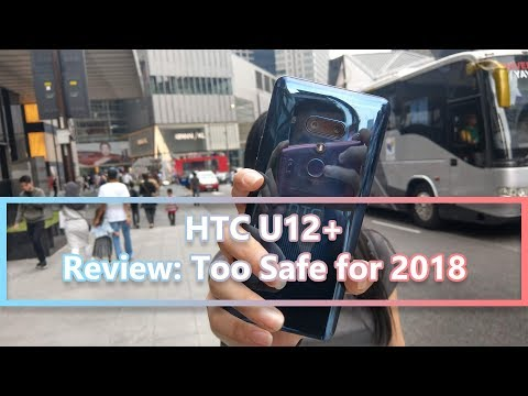 HTC U12+ Review: Too Safe for 2018 | Mister Techs