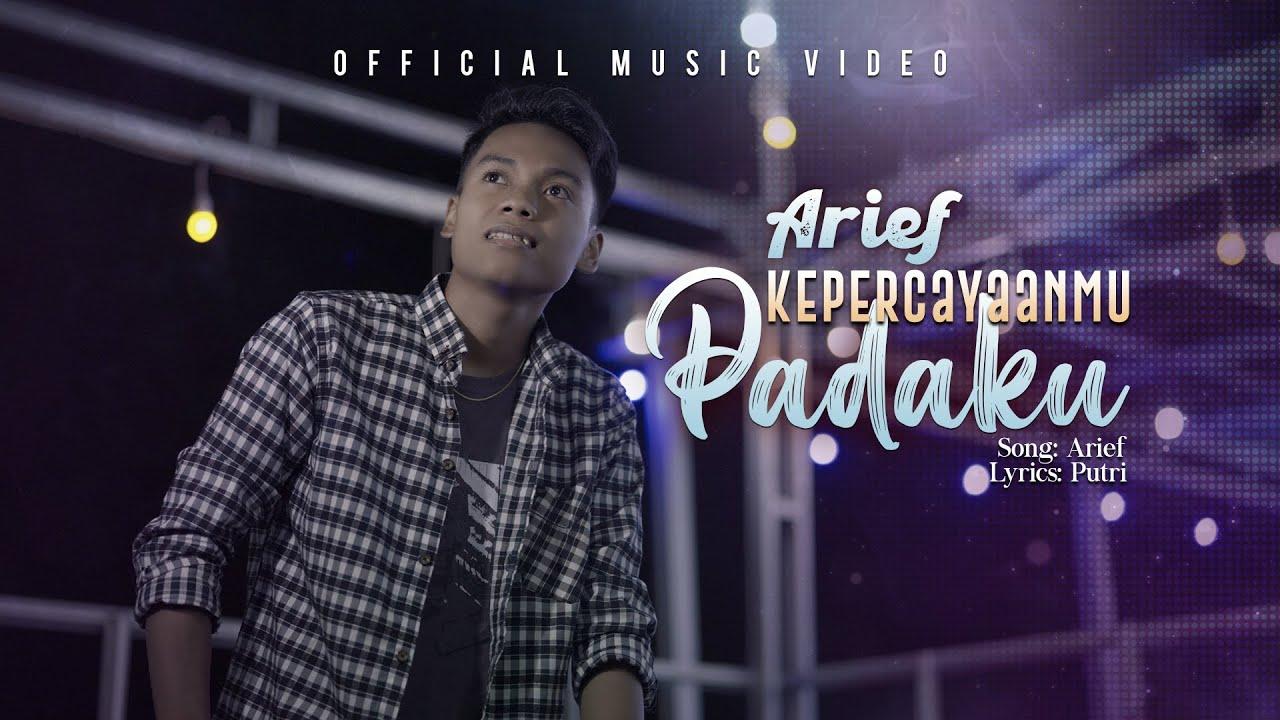 Download Arief - Kepercayaanmu Padaku (Official Music Video)