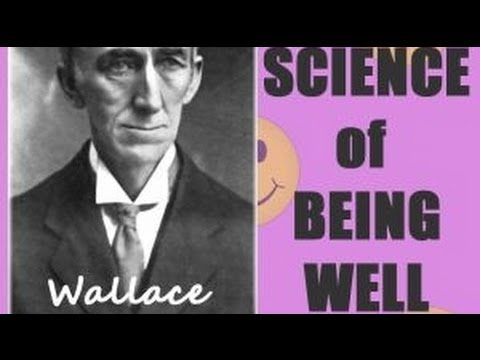The Science of Being Well - FULL Audio Book by Wallace D. Wattles - Health & Wellness